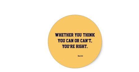 whether_you_think_you_can_or_cant_youre_right_sticker-r36c3bfdf1b7544b09675b6f56e8828c9_v9waf_8byvr_1200